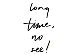Image result for long time no see